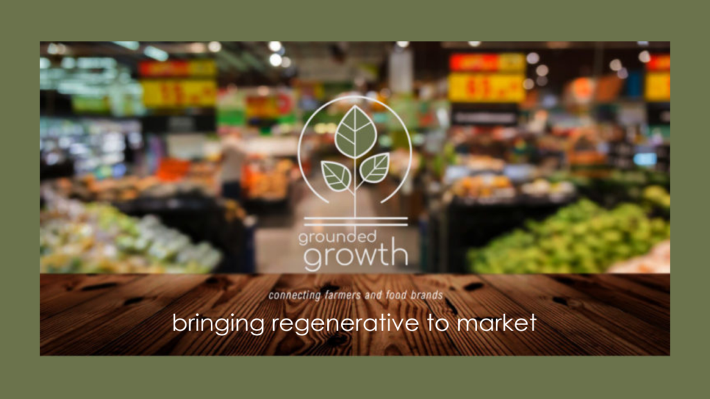 grounded growth brings regenerative food to market
