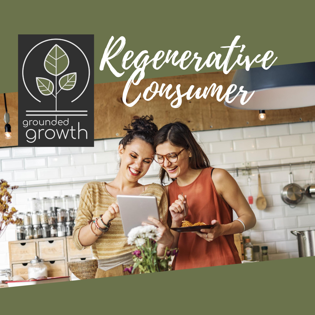 Go beyond marketing. Become a regenerative consumer